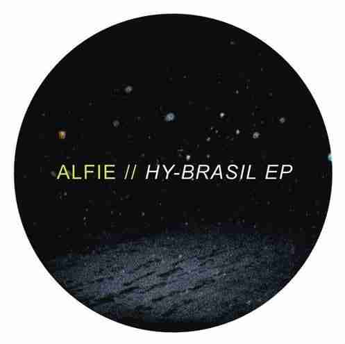 Alfie – HY-Brasil EP (Out Now) Review