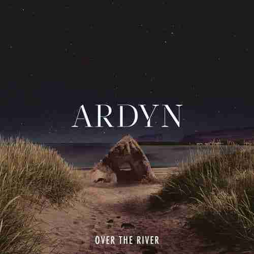 Ardyn – Over The River (Aesop) | Alternative