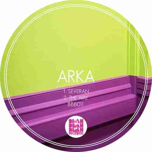 COMING SOON….. Arka – Severan / The Way (BBB011)