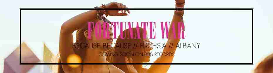 Fortunate-War-Because-Because