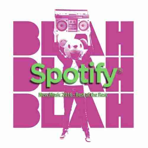 BBB Playlists on SPOTIFY – New Music 2016 'Best of the Rest' | Playlist