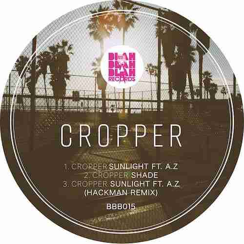 Cropper - Shade [ Blah Blah Blah Records ]