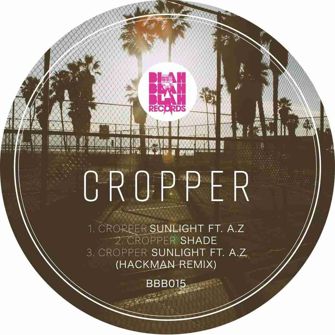 Cropper - Sunlight EP [ Blah Blah Blah Records ]