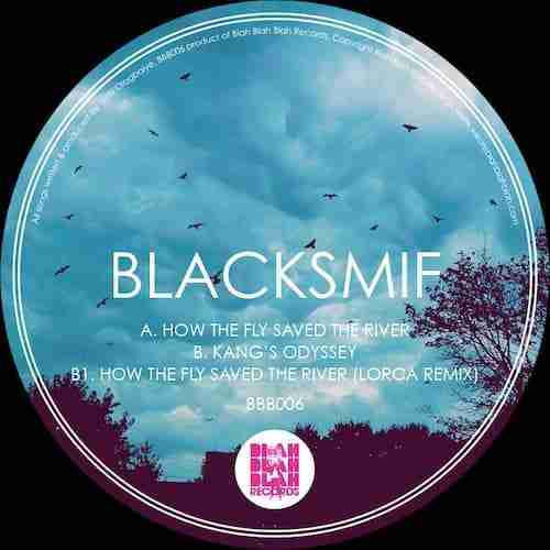 Blacksmif – How The Fly Saved The River / Kang's Odyssey (BBB006)