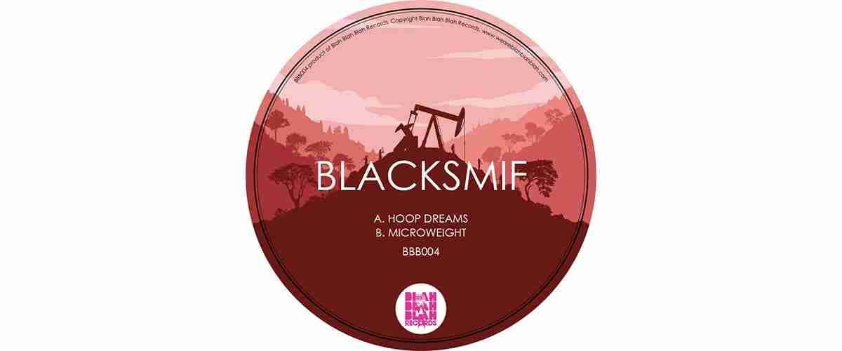 Blacksmif – Microweight / Hoop Dreams [BBB004]