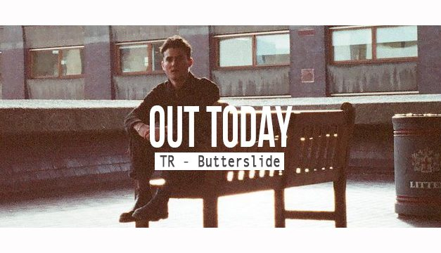TR – Butterslide [Blah Blah Blah Records] Out Now
