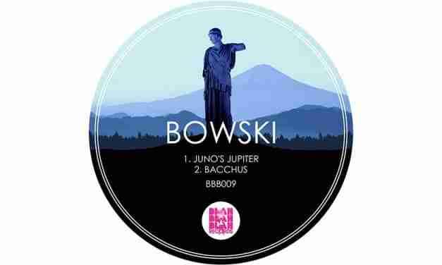 Bowski – Juno's Jupiter / Bacchus [BBB009]