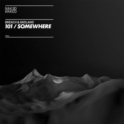 Breach & Midland – 101 / Somewhere (Naked Naked)