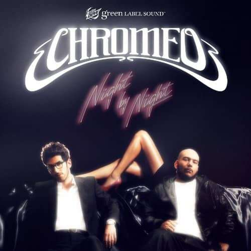 Chromeo – Night by Night (Video)