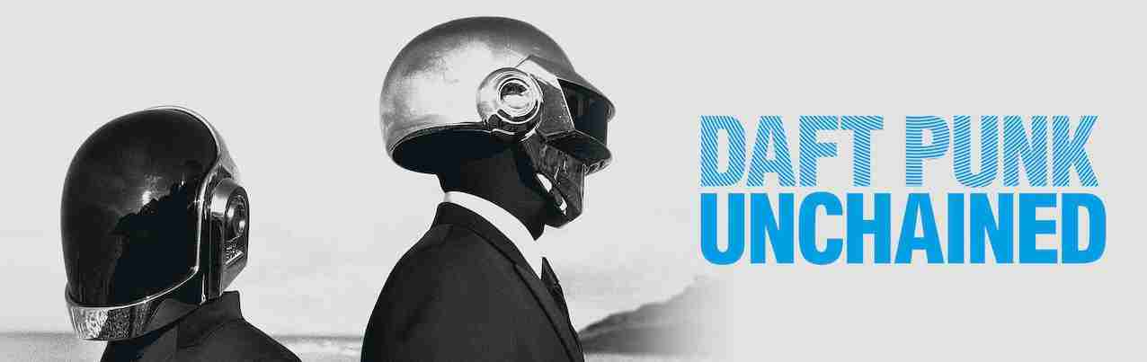 Daft Punk - Unchained Documentary