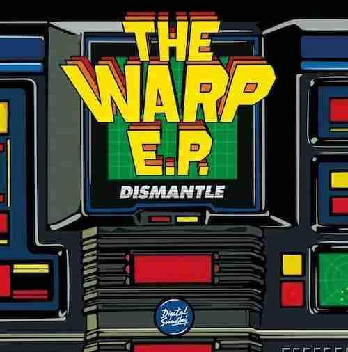 Dismantle – The Warp EP (Digital Soundboy)