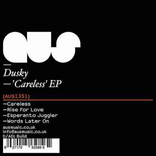 Dusky – Careless (Aus Music) Preview