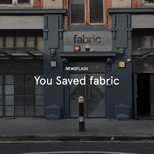 Fabric Nightclub Saved