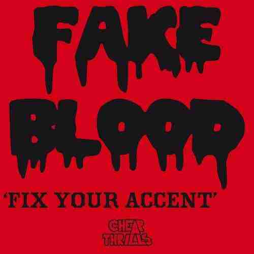 Fake Blood – Fix your Accent EP