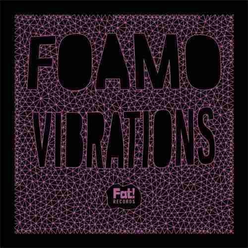 Foamo-Vibrations