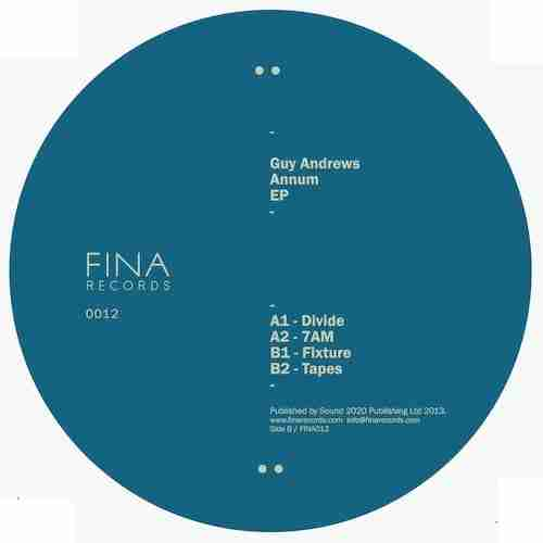 Guy Andrews – Annum EP / 7am (Fina Records) Preview