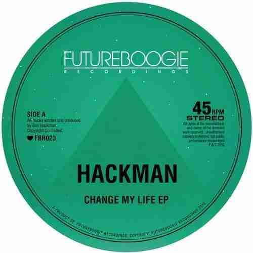 Hackman – Change My Life EP (Futureboogie) PREVIEW