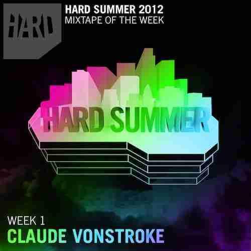 Claude VonStroke – Hard Summer 2012 Mixtape
