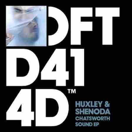 Huxley & Shenoda – Chatsworth Sound EP (Preview)