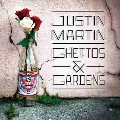 Justin Martin – Ghettos & Gardens (Album Review)
