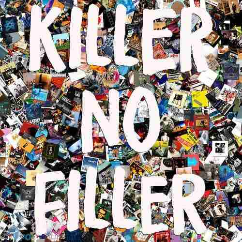 What are your – All Killer No Filler LPs? We've listed ours…