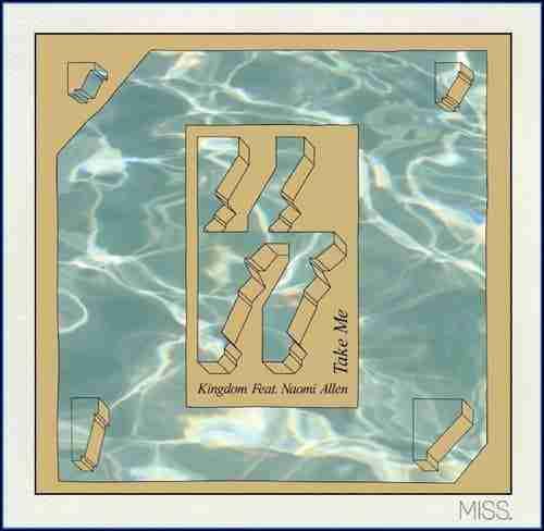 Kingdom Feat. Naomi Allen – Take Me (Fools Gold)