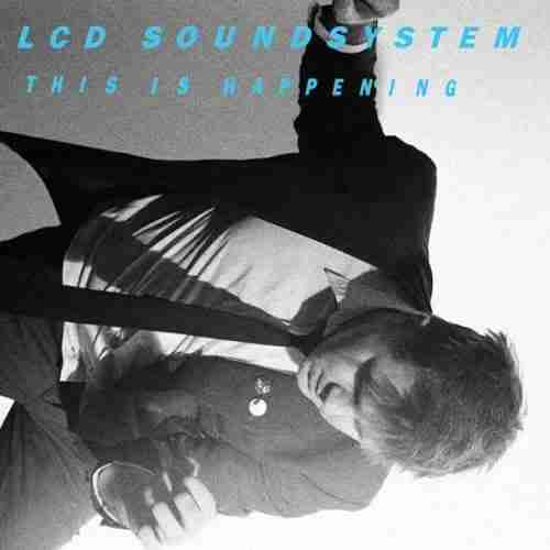 LCD Soundsystem – This Is Happening (Album Review)