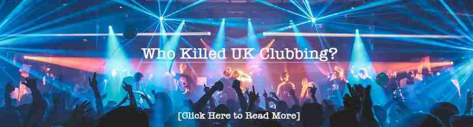 Who-Killed-UK-Clubbing