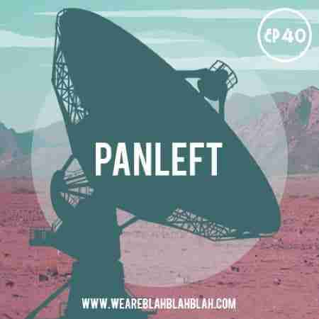 WeAreBlahBlahBlah EP40 – Mixed PanLeft