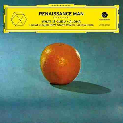 Renaissance Man – What is Guru / Aloha