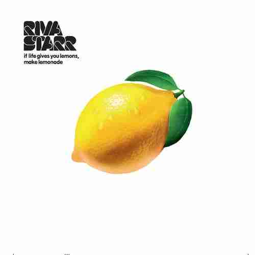 Riva Starr – If life gives you lemons make lemonade (Album Sampler)