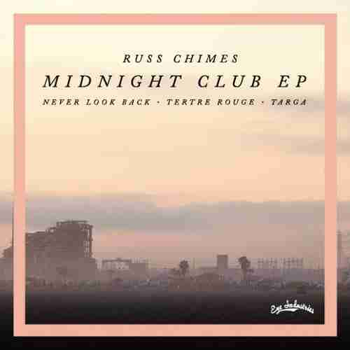 Russ Chimes – Midnight Club EP