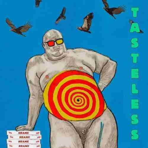 [Listen] Shouty opinionated post-punk: Shame – Tasteless