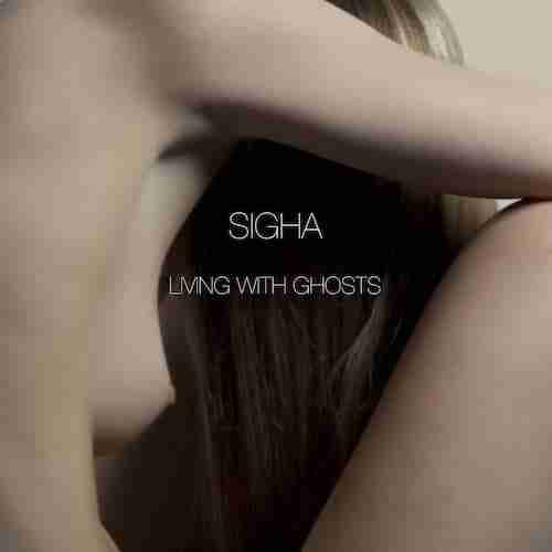 Sigha – Self Improvement / Living With Ghosts