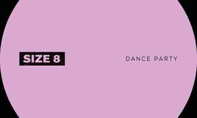 Size 8 – Dance Party – Minimal House