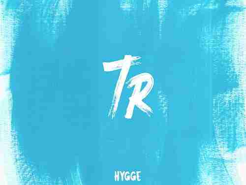 TR – Hygge EP + WDDS Jungle Remix – Blah Blah Blah Records