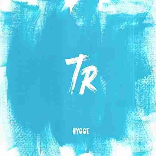 TR - Hygge EP - Blah Blah Blah Records - Downtempo - Chilled