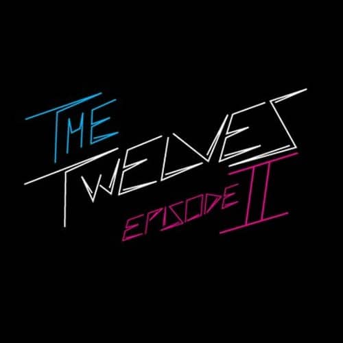 Exclusive – The Twelves Episode II Mixtape