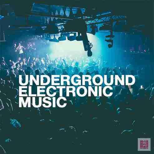 Underground Music - New Electronic Music
