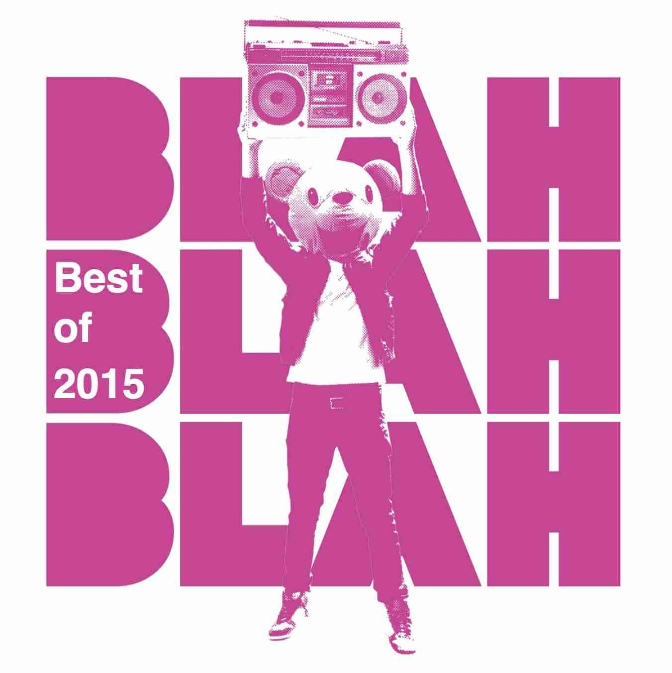 Blah Blah Blah Best of 2015 – Electronic Singles