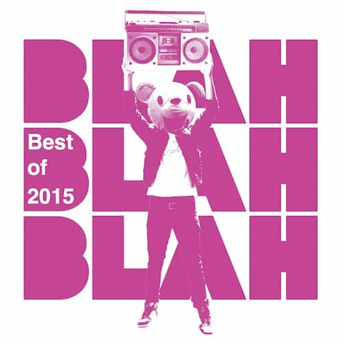 'Blah Blah Blah' – Best of the Rest 2015 | New Music