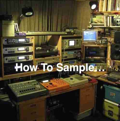 How To Sample… | Tech Tutorial