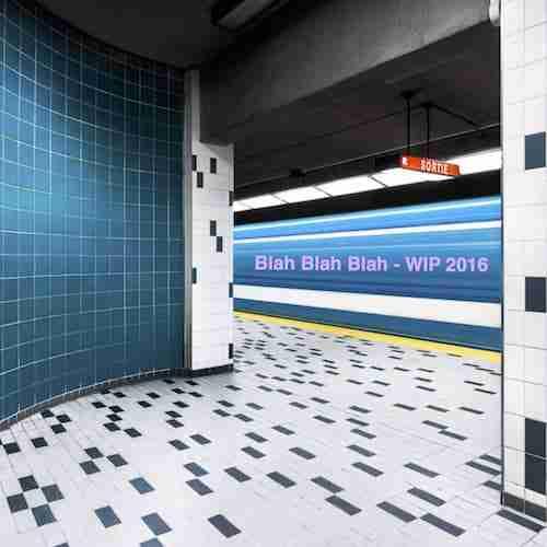 Blah Blah Blah - WIP 2016