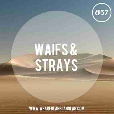 WeAreBBB EP37 Mixed Waifs & Strays