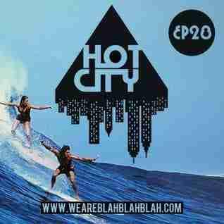 WeAreBlahBlahBlah EP28 – Mixed Hot City