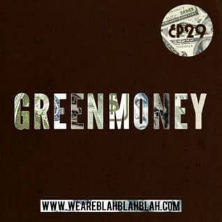 WeAreBlahBlahBlah EP29 – Mixed Greenmoney