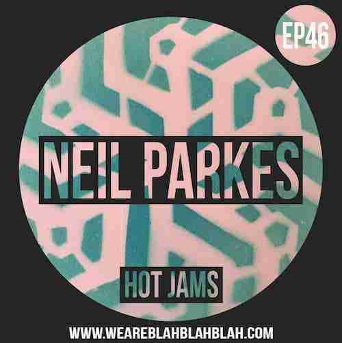 Mixtape: WeAreBBB EP46 - Neil Parkes [ Hot Creations ]
