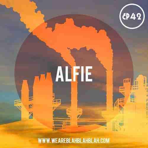WeAreBlahBlahBlah EP42 – Mixed Alfie