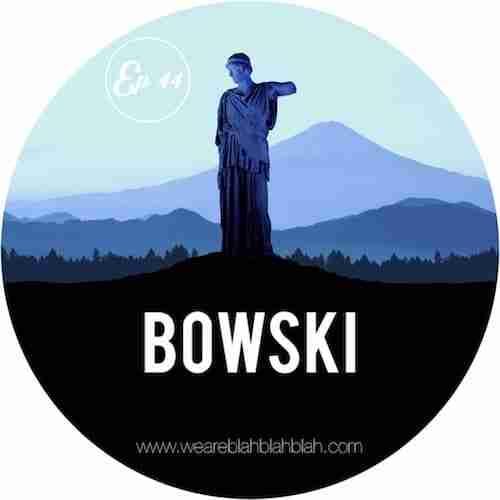 WeAreBlahBlahBlah EP44 – Bowski (Mixtape) Download