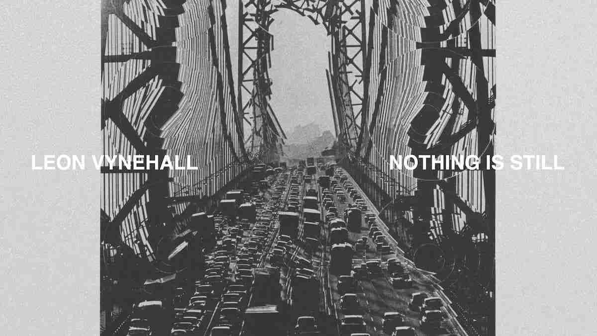 Leon Vynehall - Nothing Is Still [Art Pol Bury]